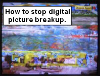 Digital picture breakup, FRUSTRATING........