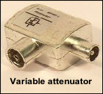 Variable attenuator, for reducing signal levels.