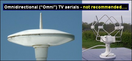 Omni-directional TV aerials are only recommended if you can see the transmitter 436W L5