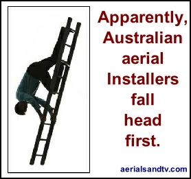 Apparently Australian aerial installers fall head first ATV customer feedback 278W L5