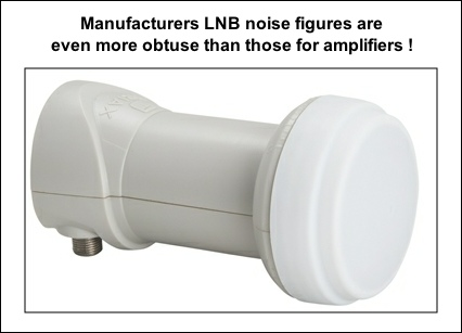 Manufacturers LNB noise are even more obtuse than for amplifiers 426W L5