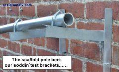 Scaffold pole bent our test brackets 500W L10 kB